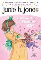 Junie B. Jones Is (almost) A Flower Girl
