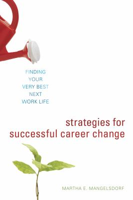 Strategies for Successful Career Change: Finding Your Very Best Next Work Life (E-Book)