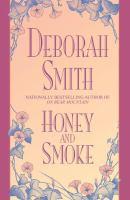 Honey and Smoke
