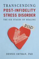 Transcending Post-infidelity Stress Disorder (PISD)