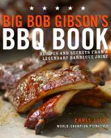 Big Bob Gibson's BBQ Book