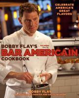 Bobby Flay's Bar Americain Cookbook