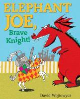 Elephant Joe, Brave Knight!
