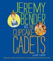 Jeremy Bender Vs. The Cupcake Cadets