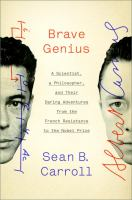 Brave genius : a scientist, a philosopher, and their daring adventures from the French resistance to the Nobel Prize
