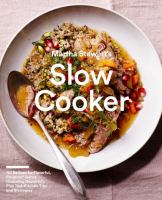 Martha Stewart's slow cooker : 110 recipes for flavorful, foolproof dishes (including desserts!), plus test-kitchen tips and strategies