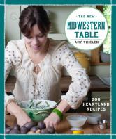 The new Midwestern cookbook : 200 heartland recipes