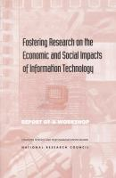 Fostering Research on the Economic and Social Impacts of Information Technology: Report of A Workshop