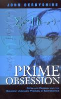 Prime obsession : Bernhard Riemann and the greatest unsolved problem in mathematics