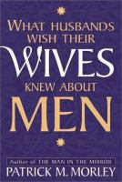 What Husbands Wish Their Wives Knew About Men