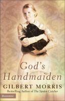 God's Handmaiden / Gilbert Morris