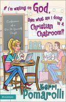 If I'm Waiting on God, Then What Am I Doing in A Christian Chatroom?