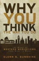 Why You Think the Way You Do