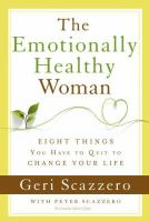 The emotionally healthy woman : eight things you have to quit to change your life