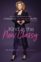 Kind is the new classy : the power of living graciously