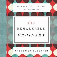 The Remarkable Ordinary