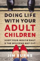 Doing Life with Your Adult Children : Keep Your Mouth Shut and the Welcome Mat Out.