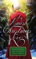 An Amish Christmas love : three stories
