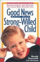 Good News About your Strong-willed Child