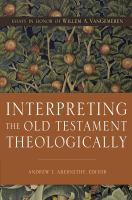 Interpreting the Old Testament Theologically
