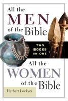 All the Men of the Bible ; All the Women of the Bible