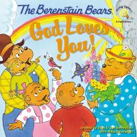 The Berenstain Bears God Loves You!