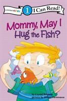 Mommy, May I Hug the Fish?