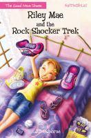 Riley Mae and the Rock Shocker Trek