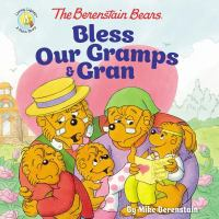 The Berenstain Bears Bless Our Gramps & Gran