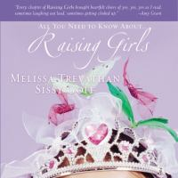 All You Need to Know About-- Raising Girls