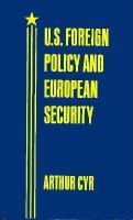 U.S. Foreign Policy and European Security