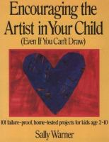 Encouraging the Artist in your Child (even If You Can't Draw)