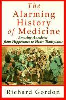 The Alarming History of Medicine