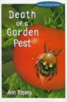 Death of A Garden Pest