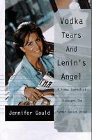 Vodka, Tears And Lenin's Angel