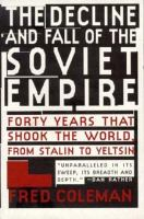 The Decline and Fall of the Soviet Empire