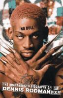 No Bull : The Unauthorized Biography Of Dennis Rodman