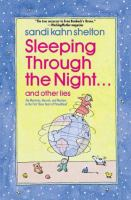 Sleeping Through the Night-- and Other Lies