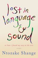 Lost in Language & Sound, Or, How I Found My Way to the Arts : Essays