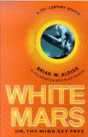 White Mars, Or, The Mind Set Free