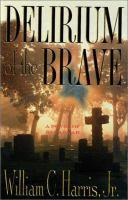 Delirium of the Brave