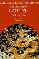 The Teachings of Lao-Tzu: the Tao Te Ching