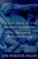 On The Trail Of The Woman Warriors