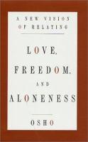 Love, Freedom, Aloneness