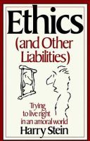 Ethics (and Other Liabilities)
