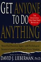 Get Anyone To Do Anything, And Never Feel Powerless Again