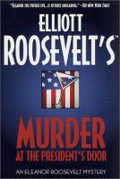 Elliott Roosevelt's Murder at the President's Door
