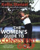 The Women's Guide to Consistent Golf