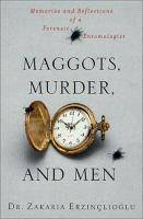 Maggots, Murder, and Men