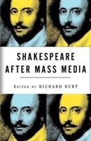 Shakespeare After Mass Media